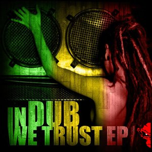 Image for 'In Dub We Trust EP - Monkey Dub Recording Canada'
