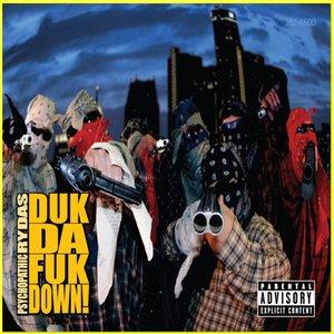 Image for 'Duk Da Fuk Down'