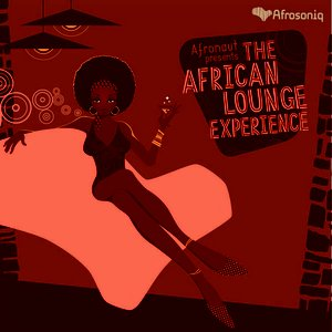 Image for 'Afronaut presents The African Lounge Experience'