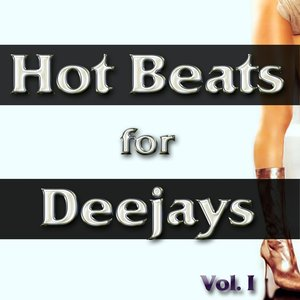 Image for 'Hot Beats for Deejays, Vol.1 (Electro, Minimal, Progressive and Tribal House Grooves)'