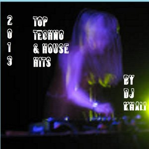 Image for '2013 Top Techno and House Hits by Dj Khali'