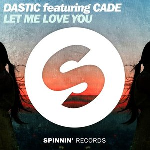 Image for 'Let Me Love You (feat. Cade)'