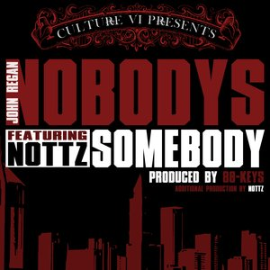 Image for 'John Regan - Nobody's Somebody (feat. Nottz) (Produced by 88-Keys & Nottz) (Single)'