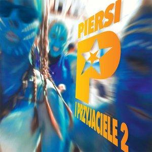 Image for 'Piersi I Przyjaciele 2'