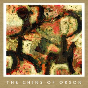 Image for 'The Chins of Orson'
