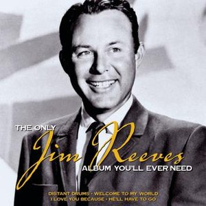 Image for 'The Only Jim Reeves Album You'll Ever Need'