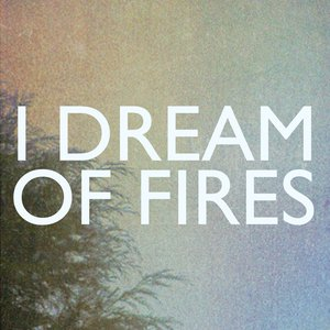 Image for 'I Dream Of Fires - EP'