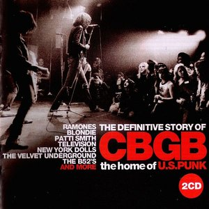 Image for 'The Definitive Story of CBGB: The Home of US Punk'