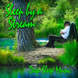 Image for 'Sleep by a Stream (Nature Sound)'