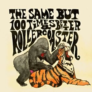 Image for 'Rollercoaster & The Same But 100 Times Better'