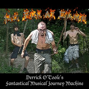 Image for 'Derrick O'Toole's Fantastical Musical Journey Machine'