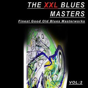 Image for 'The XXL Blues Masters, Vol.2 (Finest Good Old Blues Masterworks)'