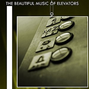 Image for 'The Beautiful Music of Elevators'