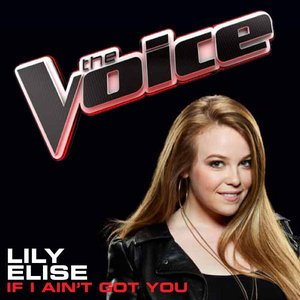 Image for 'If I Ain't Got You (The Voice Performance) - Single'