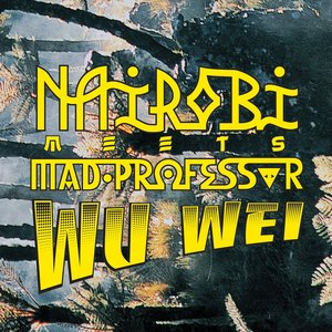 Image for 'Wu Wei: Nairobi meets Mad Professor'