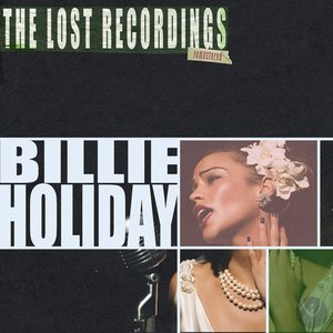 Image for 'Billie Holiday: The Lost Recordings (Remastered)'