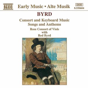 Image pour 'Byrd: Consort and Keyboard Music / Songs and Anthems'