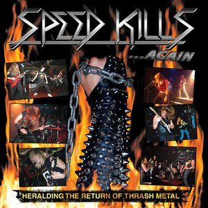 Image for 'Speed Kills...again (Heralding the Return of Trash Metal)'