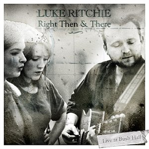 Image for 'Right Then and There (Live at Bush Hall - as featured on Fresh Meat)'