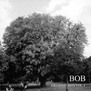 Image for 'BOB - Greatest Hits Vol. 1'