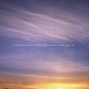 Imagen de 'Green Arbor/Sun Devoured Earth/Lullabies Under A Grey Sky'