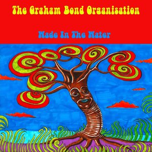 Image for 'The Graham Bond Organisation: Wade in the Water'