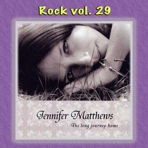 Image for 'Rock Vol. 29: Jennifer Matthews-The Long Journey Home'
