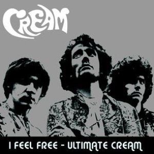 Image for 'I Feel Free - Ultimate Cream'