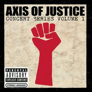 Image for 'Axis of Justice: Concert Series, Volume 1'
