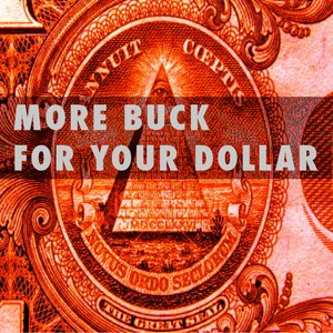 Image for 'More Buck for Your Dollar'