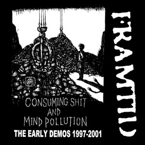 Image for 'Consuming Shit And Mind Pollution (The Early Demos 1997-2001)'
