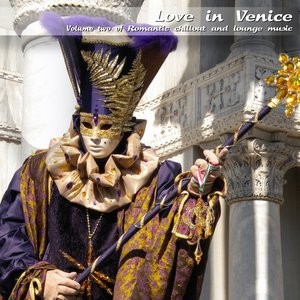 Image for 'Love in Venice: Romantic Chillout and Lounge Music, Vol. 2'