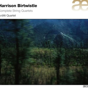 Image for 'Birtwistle: Complete String Quartets'