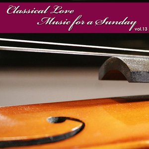 Image for 'Classical Love - Music for a Sunday Vol 13'
