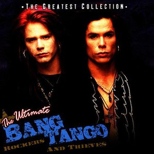 Image for 'The Ultimate Bang Tango - Rockers & Thieves'