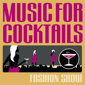Bild für 'Music for Cocktails: Fashion Show'