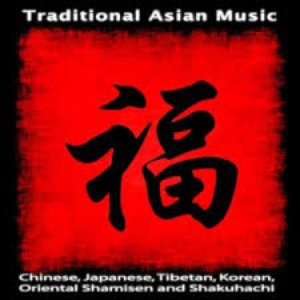 Image for 'Traditional Asian Music: Chinese, Japanese, Tibetan, Korean, Oriental Shamisen and Shakuhachi'