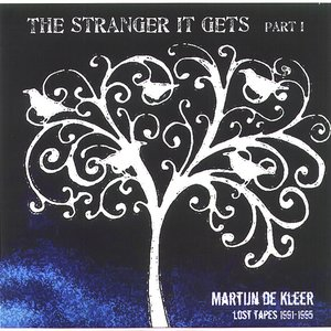 Image for 'The Stranger It Gets Part I (Lost Tapes 1991-1995)'