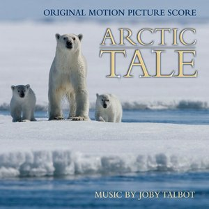 Image for 'Arctic Tale (Original Motion Picture Score)'