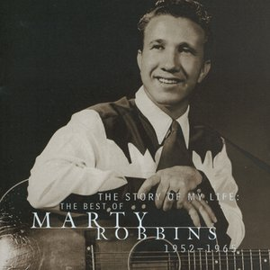 Image pour 'The Story Of My Life: The Best Of Marty Robbins 1952-1965'
