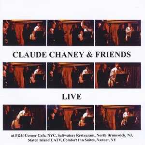 Image for 'Claude Chaney & Friends Live'