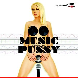Immagine per 'Music Is Better Than Pussy'