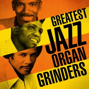Image for 'Greatest Jazz Organ Grinders'