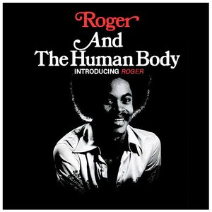 Image for 'Roger & The Human Body'
