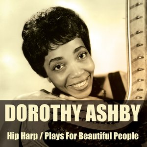 Image for 'Hip Harp / Dorothy Ashby Plays for Beautiful People'