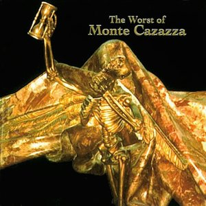 Image for 'The Worst of Monte Cazazza'