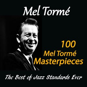 Image for '100 Mel Tormé Masterpieces (The Best of Jazz Standards Ever)'