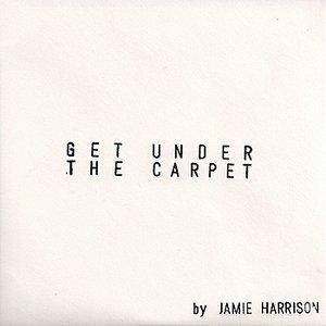Bild für 'Get Under The Carpet'