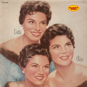 Image for 'Chris, Phyllis and Dottie: Rarity Music Pop, Vol. 199'
