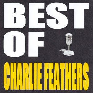 Image for 'Best of Charlie Feathers'